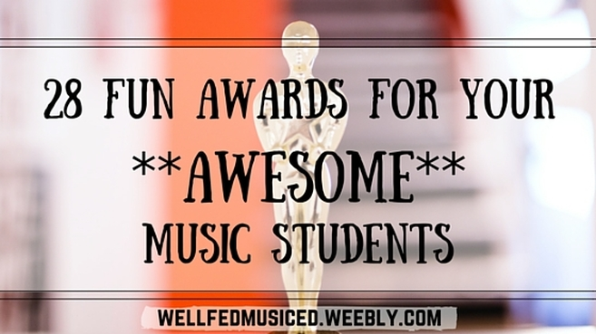 27 Fun Awards for your Awesome Music Students wellfedmusiced.weebly.com