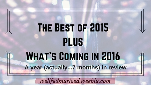 Best of 2015 www.wellfedmusiced.weebly.com