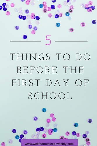 Five things to do before the first day of school